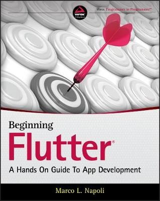 Beginning Flutter: A Hands On Guide to App Development by Marco L. Napoli
