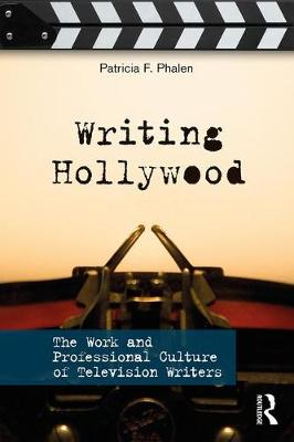 Writing Hollywood by Patricia F. Phalen