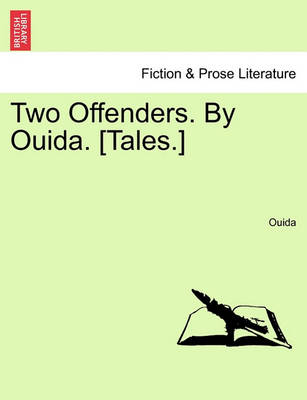 Two Offenders. by Ouida. [Tales.] by Ouida