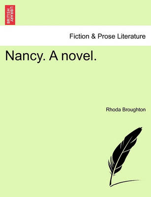 Nancy. a Novel. by Rhoda Broughton