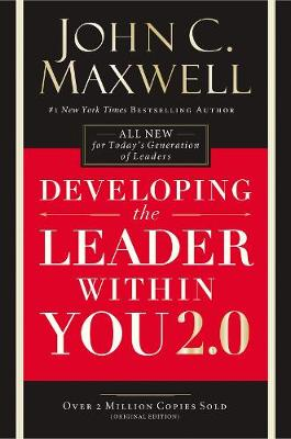 Developing The Leader Within You 2.0 by John C. Maxwell