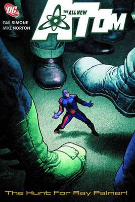 All New Atom TP Vol 03 The Hunt For Ray Palmer by Gail Simone