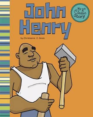 John Henry by Christianne C Jones