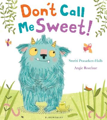 Don't Call Me Sweet! by Smriti Prasadam-Halls