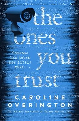 The Ones You Trust by Caroline Overington