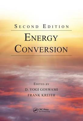 Energy Conversion, Second Edition by D. Yogi Goswami