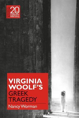 Virginia Woolf's Greek Tragedy by Nancy Worman