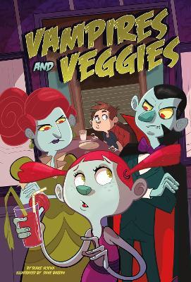 Vampires and Veggies by Blake Hoena