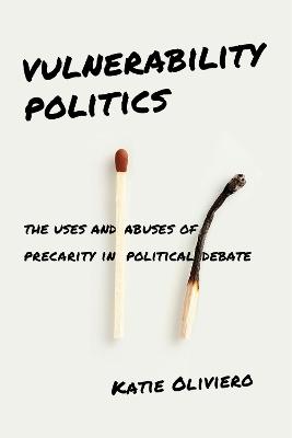 Vulnerability Politics by Katie Oliviero