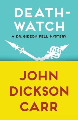 Death-Watch by John Dickson Carr