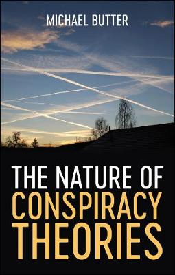 The Nature of Conspiracy Theories by Michael Butter