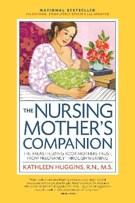 The Nursing Mother's Companion, 7th Edition, with New Illustrations by Kathleen Huggins
