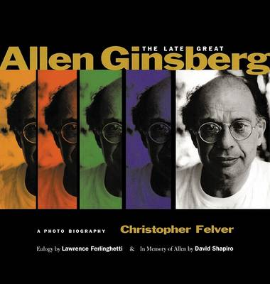 Late Great Allen Ginsberg by Christopher Felver