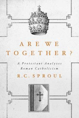 Are We Together? by R C Sproul