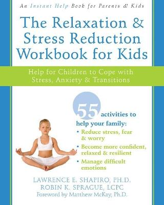 Relaxation & Stress Reduction Workbook for Kids by Lawrence E. Shapiro