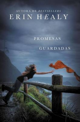 Promesas guardadas by Erin Healy