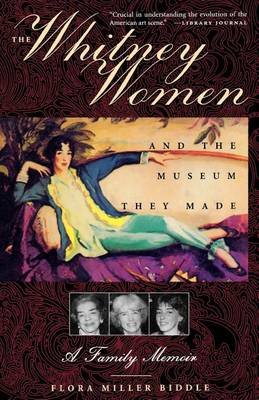 The Whitney Women and the Museum They Made: A Family Memoir by Fiona Donovan