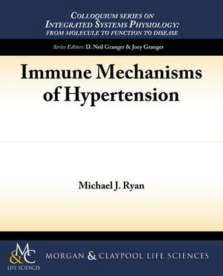 Immune Mechanisms of Hypertension by Michael J. Ryan