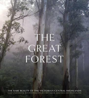 The Great Forest: The rare beauty of the Victorian Central Highlands book
