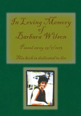 In Loving Memory of Barbara Wilson by Matthew Wilson