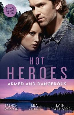 Hot Heroes: Armed And Dangerous/Bane/Beauty and the Bodyguard/Captive but Forbidden by Lisa Childs