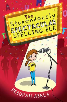 Stupendously Spectacular Spelling Bee by Deborah Abela