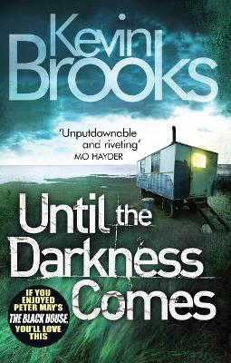 Until the Darkness Comes by Kevin Brooks