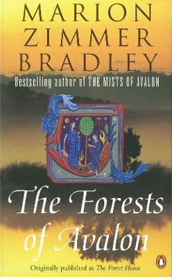 The Forests of Avalon by Marion Zimmer Bradley