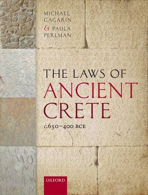 Laws of Ancient Crete, c.650-400 BCE by Michael Gagarin