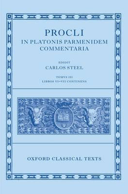 Procli In Platonis Parmenidem Commentaria III by Professor Carlos Steel