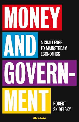 Money and Government by Robert Skidelsky