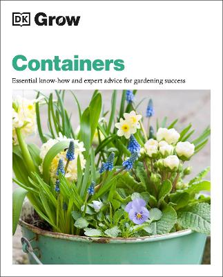 Grow Containers: Essential Know-how and Expert Advice for Gardening Success by Geoff Stebbings