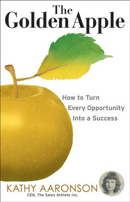 The Golden Apple: How to Grow Opportunity and Harvest Success book