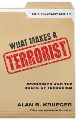 What Makes a Terrorist by Alan B. Krueger