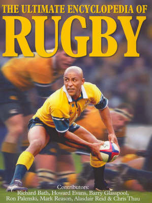The Ultimate Encyclopedia of Rugby by