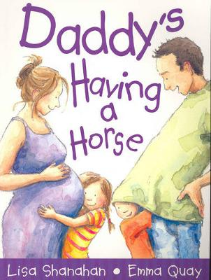 Daddy's Having a Horse by Lisa Shanahan