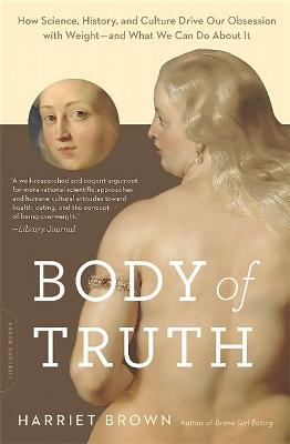 Body of Truth by Harriet Brown