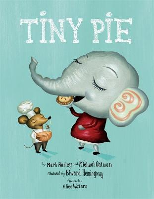 Tiny Pie by Mark Bailey