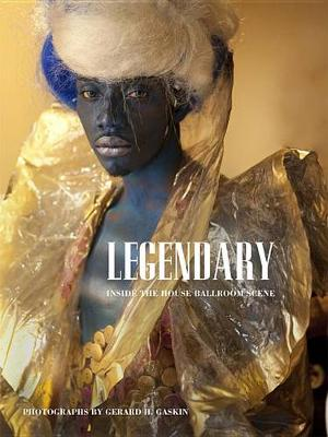 Legendary by Gerard H. Gaskin