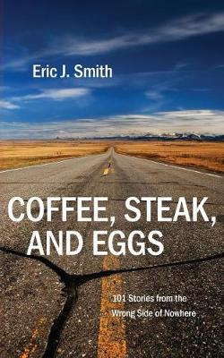 Coffee, Steak and Eggs by Dr Eric J Smith
