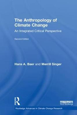 The Anthropology of Climate Change by Hans A. Baer