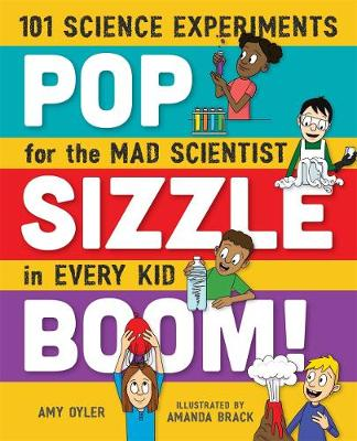 Pop, Sizzle, Boom! by Amy Oyler