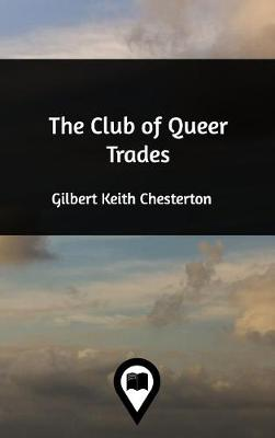 Club of Queer Trades by G K Chesterton