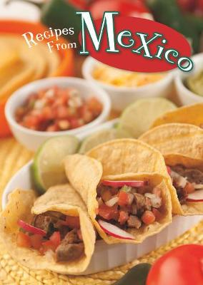 Recipes from Mexico by Dana Meachen Rau