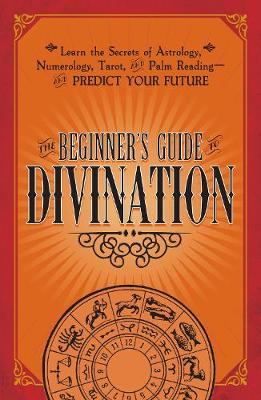 The Beginner's Guide to Divination by Adams Media