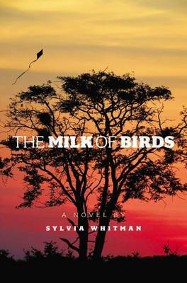 Milk of Birds by Sylvia Whitman