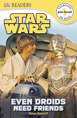 DK Readers L0: Star Wars: Even Droids Need Friends! book