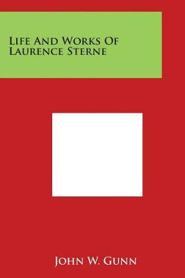 Life and Works of Laurence Sterne by John W Gunn
