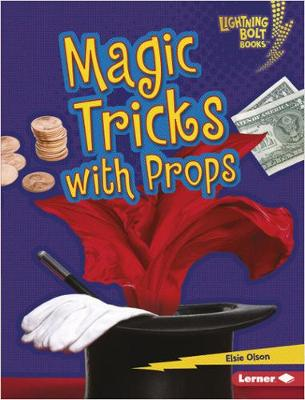Magic Tricks with Props by Elsie Olson