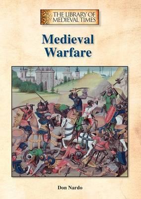 Medieval Warfare by Don Nardo